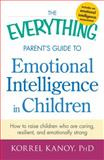 Parent's Guide to Emotional Intelligence in Children, Korrel Kanoy, 1440551936