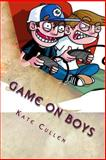 Game on Boys!, Kate Cullen, 1500631930