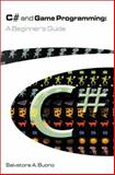 C# and Game Programming : A Beginner's Guide, Salvatore A. Buono, 1568811934