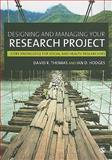 Designing and Managing Your Research Project : Core Skills for Social and Health Research, Hodges, Ian D. and Thomas, David R., 184860193X