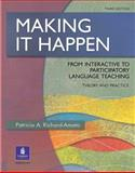 Making It Happen : From Interactive to Participatory Language Teaching: A More Critical View of Theory and Practice, Richard-Amato, Patricia A., 0130601934