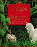 The Dragon and the Unicorn, Lynne Cherry, 0152241930