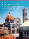 A Short History of Renaissance and Reformation Europe- (Value Pack W/MySearchLab), Zophy and Zophy, Jonathan W., 0205701930