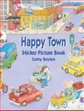 Happy Town Sticker Picture Book, Cathy Beylon, 0486421937