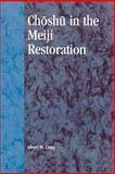 Choshu in the Meiji Restoration, Craig, Albert M., 0739101935