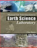 Manual for Introduction to Earth Science Laboratory Geol-1031, Harris, Clay, 0757541933