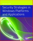 Security Strategies in Windows Platforms and Applications, Solomon, Michael G., 0763791938