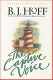 The Captive Voice, B. J. Hoff, 0842371931