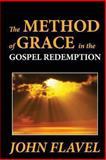 The Method of Grace in the Gospel Redemption, John Flavel, 1479251933