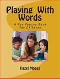 Playing with Words, Hazel Moses, 1489531939