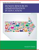 Human Resources Administration in Education, Ronald W. Rebore, 0133351939