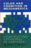 Color and Cognition in Mesoamerica : Constructing Categories as Vantages, MacLaury, Robert E., 0292751931