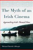 Myth of an Irish Cinema, Gillespie, Michael Patrick, 0815631936