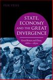 State, Economy and the Great Divergence : Great Britain and China, 1680s-1850s, Vries, Peer, 1472521935