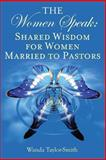 The Women Speak: Shared Wisdom for Women Married to Pastors, Wanda Taylor-Smith, 1482591936