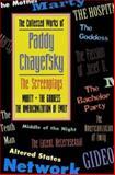 The Screenplays of Paddy Chayefsky, Paddy Chayefsky, 1557831939