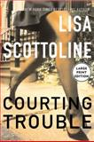 Courting Trouble, Lisa Scottoline, 0060081937