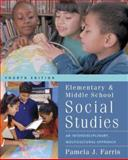 Elementary and Middle School Social Studies : Interdisciplinary and Multicultural Approaches with Free Multicultural Internet Guide, Farris, Pamela J., 0073021938