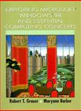 Exploring Microsoft Windows 98, Grauer, Robert T. and Barber, Maryann T., 0137541937
