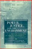 Power, Justice, and the Environment : A Critical Appraisal of the Environmental Justice Movement, , 0262661934