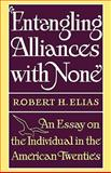 Entangling Alliances with None, Robert H. Elias, 0393341933