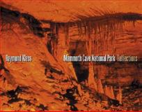 Mammoth Cave National Park : Reflections, Klass, Raymond, 0813191939