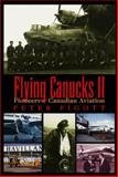Flying Canucks II, Peter Pigott, 088882193X