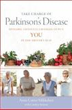 Take Charge of Parkinson's Disease, Anne Cutter Mikkelsen, 0982321937