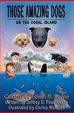Those Amazing Dogs : on the Coral Island, Edwin Fenne and Jeffrey Poehlmann, 146360193X