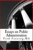 Essays on Public Administration, Fred Fanning, 146636193X