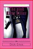 The Pink Kitty Killer, Dick Enos, 1499101937