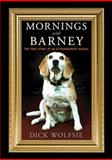 Mornings with Barney, Dick Wolfsie, 1620871939