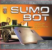 Sumo Bot : Build Your Own Programmable Remote-Controlled Sumo Bot, Predko, Myke and Wirz, Ben, 0071411933