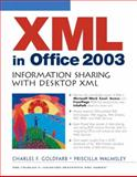 XML in Office 2003 : Information Sharing with Desktop XML, Goldfarb, Charles F. and Walmsley, Priscilla, 013142193X