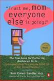 Trust Me, Mom--Everyone Else Is Going!, Roni Cohen-Sandler, 0142001937