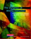 The Dynamics of Writing Instruction : A Structured Process Approach for Middle and High School, Smagorinsky, Peter, 0325011931