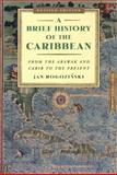 A Brief History of the Caribbean, Jan Rogozinski and Jan Rogonzinski, 0452281938