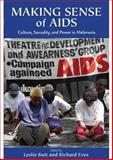 Making Sense of AIDS : Culture, Sexuality, and Power in Melanesia, Butt, Leslie and Eves, Richard, 0824831934