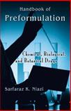 Handbook of Preformulation : Chemical, Biological and Botanical Drugs, Niazi, Sarfaraz K., 0849371937