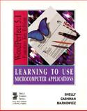 Learning to Use Microcomputer Applications : WordPerfect 5.1, Alternate Edition, Shelly, Gary B. and Cashman, Thomas J., 0877091935
