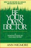 Be Your Own Doctor, Ann Wigmore, 0895291932