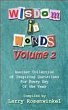 Wisdom in Words Volume II, Larry Rosenwinkel, 1466421932