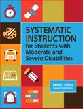Systematic Instruction for Students with Moderate and Severe Disabilities, Collins, Belva C., 1598571931