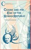 Cicero and the End of the Roman Republic, Wiedemann, Thomas, 1853991937