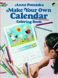 Make Your Own Calendar Coloring Book, Anna Pomaska, 0486241939