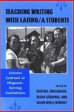 Teaching Writing with Latino/A Students : Lessons Learned at Hispanic-Serving Institutions, Kirklighter, Cristina, 0791471934