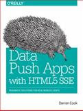 Data Push Apps with HTML5 SSE : Pragmatic Solutions for Real-World Clients, Cook, Darren, 1449371930