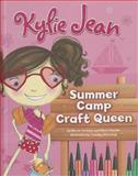 Kylie Jean Summer Camp Craft Queen, Marne Ventura and Marci Peschke, 1479521930
