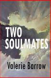 TWO SOULMATES ... Walking Through Time and History, Valerie Barrow, 1492911933