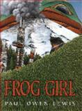 Frog Girl, Paul Owen Lewis, 1552851931